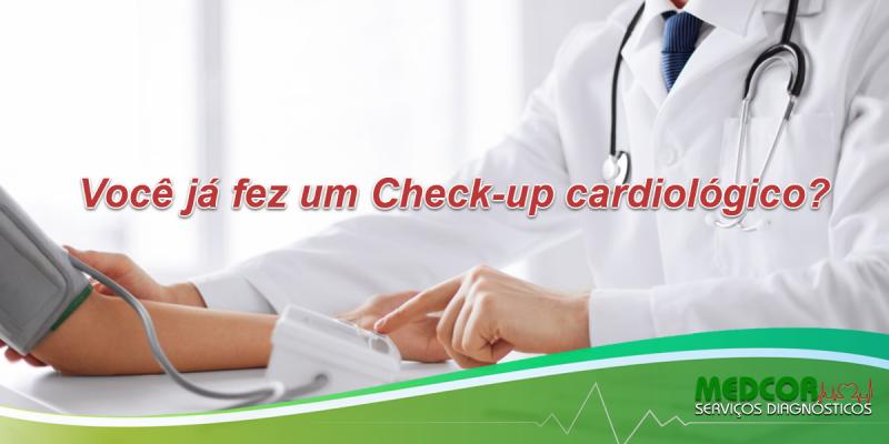 Você já fez um Check-up cardiológico?
