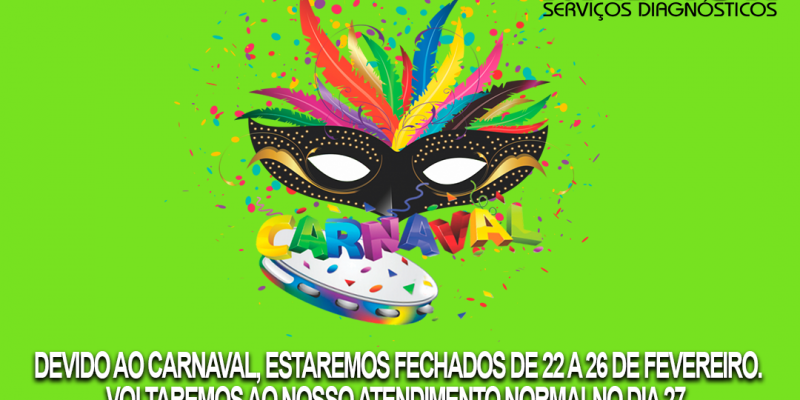 Devido ao Carnaval, estaremos fechados de 22 a 26 de fevereiro